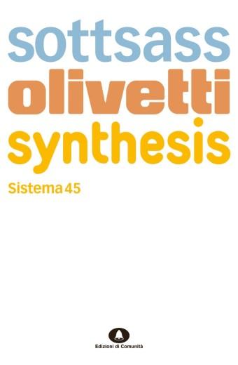 Sottsass Olivetti Synthesis Sistema 45 – Enrico Morteo, Alberto Saibene, Marco Meneguzzo, Milco Carboni, Paolo Brenzini, Riccardo Quasso