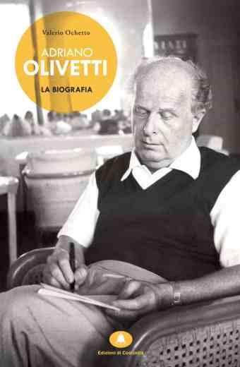Adriano Olivetti – La biografia – Valerio Ochetto