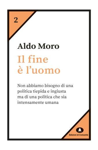 Il fine è l'uomo – Aldo Moro