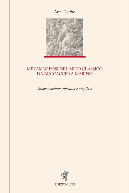 Metamorfosi del mito classico da Boccaccio a Marino. Nuova edizione riveduta e ampliata