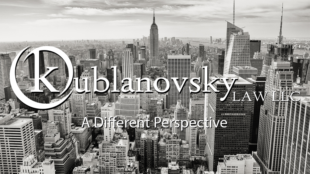 Kublanovsky Law LLC - A Different Perspective