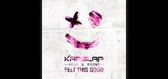 #Release | Kap Slap ft. M. Bronx – Felt This Good