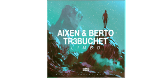 #Release | Aixen & Berto, TR3BUCHET – Limbo