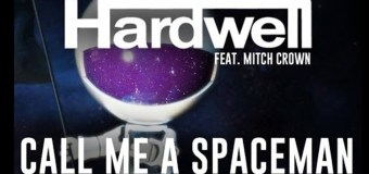 #TBT | Hardwell ft. Mitch Crown – Call Me A Spaceman