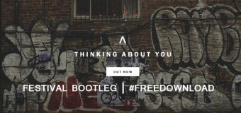#FreeDownload | Axwell Λ Ingrosso – Thinking About You (Festival Bootleg)