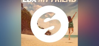 #Premiere | EDX – My Friend