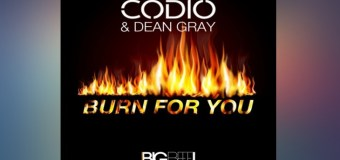 #Release | Codio & Dean Gray – Burn For You