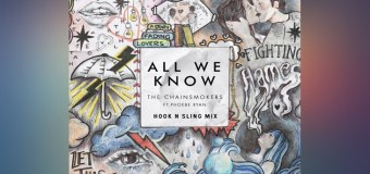 #FreeDownload | The Chainsmokers – All We Know (Hook N Sling Mix)