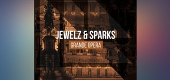 #Release | Jewelz & Sparks – Grande Opera