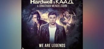 #Release | Hardwell & KAAZE ft Jonathan Mendelsohn – We Are Legends