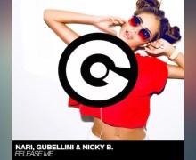 #Release | Nari, Gubellini & Nicky B – Release Me
