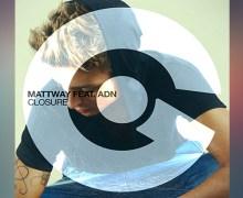 #Release | Mattway ft ADN – Closure