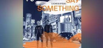 #Release | Lucas and Steve – Say Something