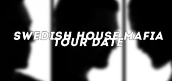 Swedish House Mafia all tour dates
