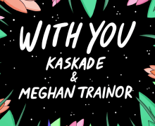 #Release | Kaskade feat. Meghan Trainor – With You