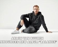 """Armin Van Buuren: the 7th album, """"Balance"""", is on the way."""