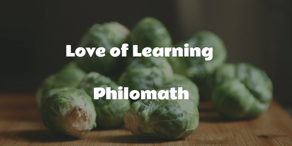 Love of Learning – Philomath