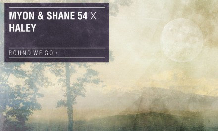 "Myon & Shane 54 Team Up With Haley On ""Round We Go""!"