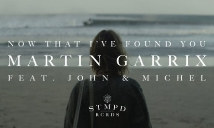 "Martin Garrix Releases Video For ""Now That I've Found You"""