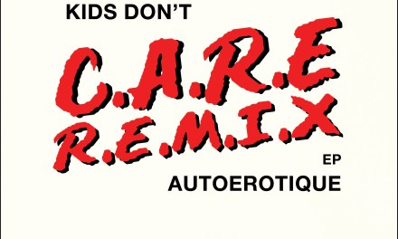 AutoErotique Releases 'The Kids Don't Care' Remix EP