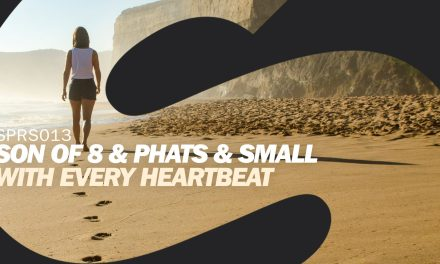 "Phats & Small And Son Of 8 Move ""With Every Heartbeat"""