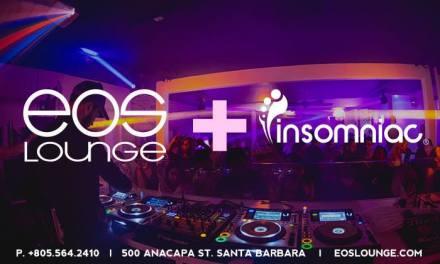 Insomniac Partners With EOS Lounge In Santa Barbara!