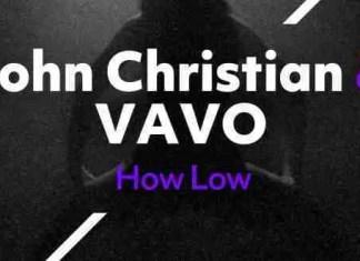 John Christian Vavo How Low