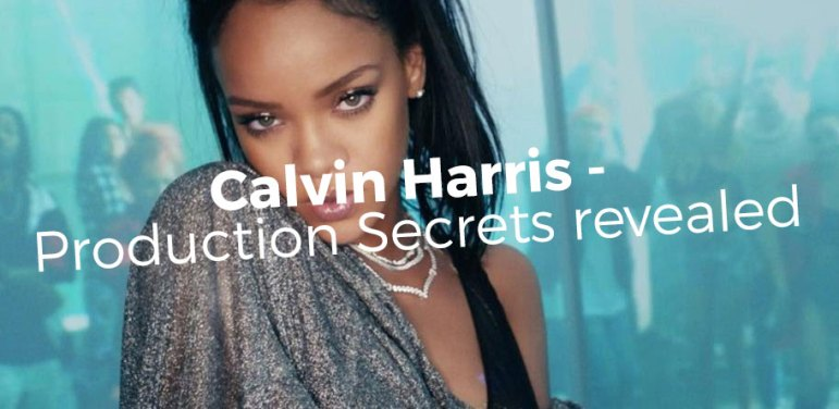 calvin harris production secrets revealed