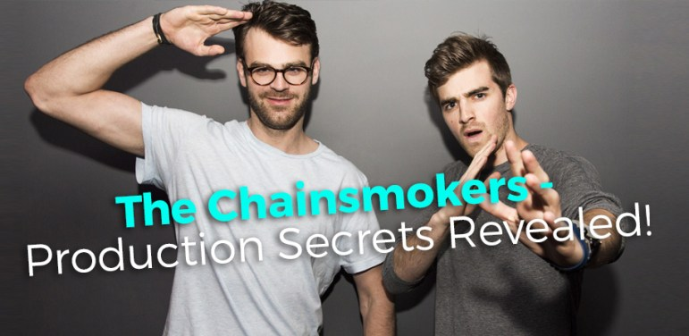 The Chainsmokers Production Secrets
