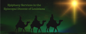 Epiphany in the Diocese of Louisiana 2018