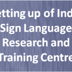 Establishment of Indian Sign Language Research and Training Centre