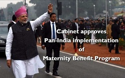 Cabinet approved Pan-India implementation of Maternity Benefit Program