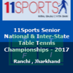 11Sports Senior National & Inter-State Table Tennis Championships - 2017