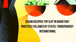 Transparency International: Assam tops in budgetary behavior by states