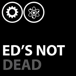 Eds Not Dead
