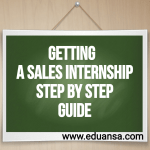 A Step By Step Approach To Getting A Sales Internship