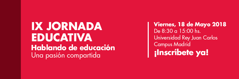Jornada Educativa. Hablando de Educación: Una pasión compartida: 18 de Mayo de 2018