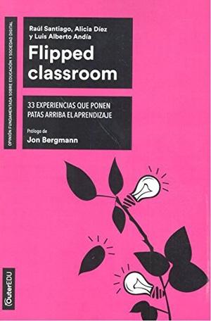 Flipped Classroom: 33 maneras distintas de poner patas arriba el aprendizaje
