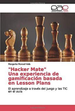 'Hacker Mate' Una experiencia de gamificación basada en Lesson Plans