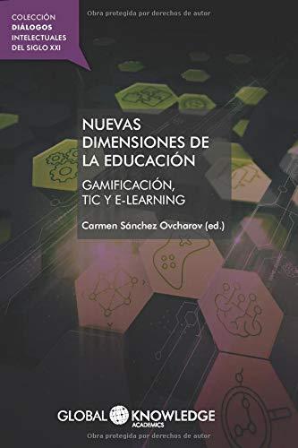 Nuevas dimensiones de la educación: Gamificación, TIC y e-learning