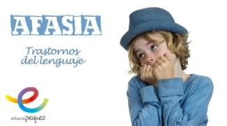 afasia, trastornos del lenguaje, desarrollo del lenguaje, afasia infantil, alteraciones del lenguaje