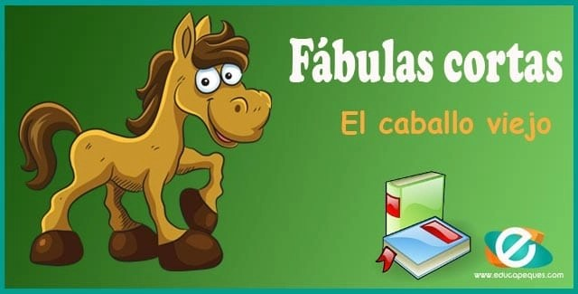 fabula del caballo viejo, moraleja del caballo viejo, fabulas cortas para niños