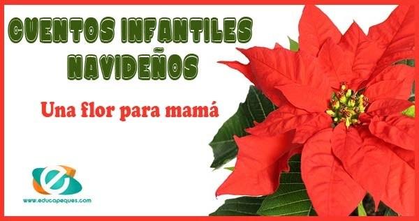 cuentos infantiles navideños, flor de pascua, flor de Navidad