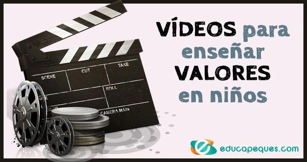 Valores en los niños, Enseñar valores, Vídeos cortos para enseñar valores