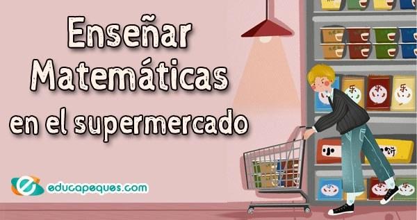 matemáticas en el supermercado, actividades para aprender matemáticas
