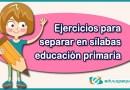Ejercicios para separar en sílabas en educación primaria