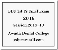 BDS 1st Year 2016 Annual  Exam Schedule for Awadh Dental College