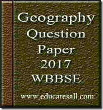 Geography Question 2017 final exam- wbbse