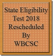 State Eligibility Test 2018 Rescheduled by WBCSC