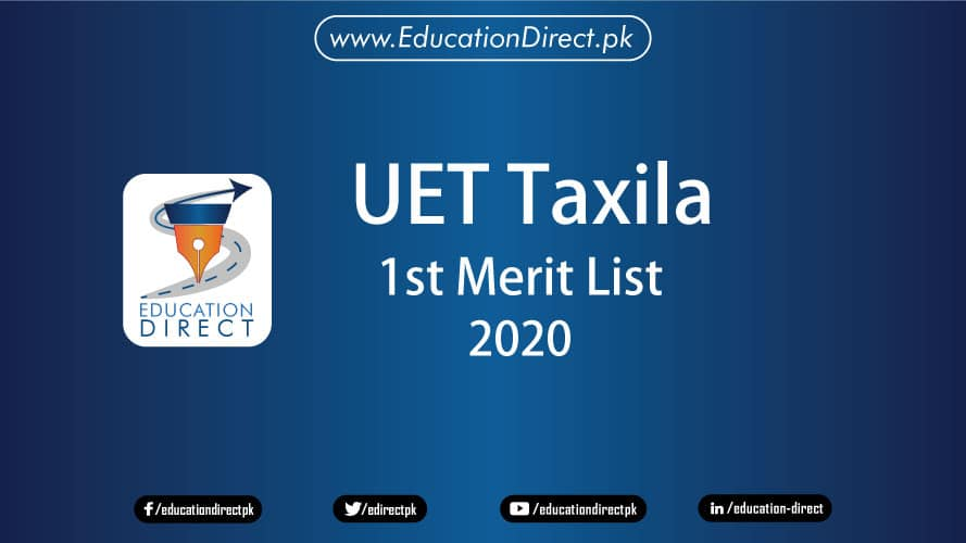 UET Taxila 1st Merit List 2020